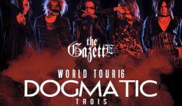 the gazette world tours dogmatic trois